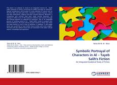 Bookcover of Symbolic  Portrayal of Characters in Al – Tayeb Salih''s Fiction