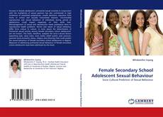 Female Secondary School Adolescent Sexual Behaviour的封面