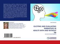 Bookcover of ELICITING AND EVALUATING NARRATIVES IN ADULTS WITH AND WITHOUT TBI