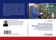 Bookcover of Process Monitoring, Diagnostics and Prognostics in Machining Processes