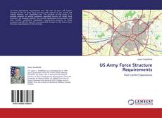 Bookcover of US Army Force Structure Requirements