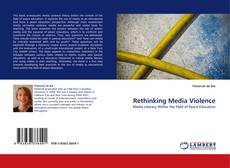 Bookcover of Rethinking Media Violence