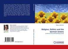 Bookcover of Religion, Politics and the German Greens