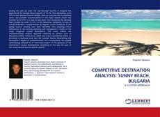 Bookcover of COMPETITIVE DESTINATION ANALYSIS: SUNNY BEACH, BULGARIA