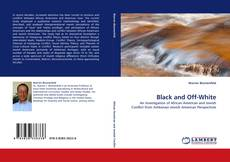 Bookcover of Black and Off-White