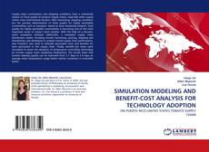 Bookcover of SIMULATION MODELING AND BENEFIT-COST ANALYSIS FOR TECHNOLOGY ADOPTION