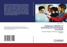 Couverture de Indigenous Models of Schooling For Developing Countries