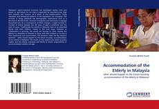 Bookcover of Accommodation of the Elderly in Malaysia