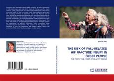 Bookcover of THE RISK OF FALL-RELATED HIP FRACTURE INJURY IN OLDER PEOPLE