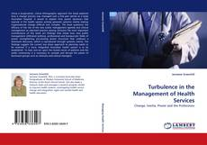 Bookcover of Turbulence in the Management of Health Services