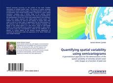 Bookcover of Quantifying spatial variability using semivariograms