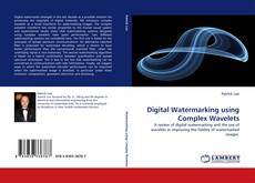 Bookcover of Digital Watermarking using Complex Wavelets