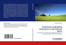 Bookcover of Traditional Landholding Institutions in Sub-Saharan Africa