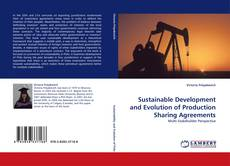 Sustainable Development and Evolution of Production Sharing Agreements kitap kapağı