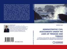 Bookcover of ADMINISTRATIVE CIVIL ASSESSMENTS UNDER THE LAWS OF TRINIDAD AND TOBAGO