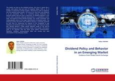 Bookcover of Dividend Policy and Behavior in an Emerging Market