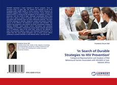 Bookcover of ''In Search of Durable Strategies to HIV Prevention''