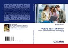 Bookcover of 'Putting Your Self Online'