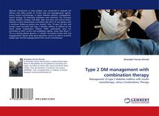 Bookcover of Type 2 DM management with combination therapy