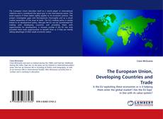 Buchcover von The European Union, Developing Countries and Trade