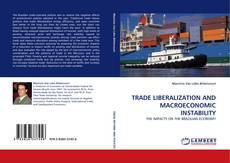 Bookcover of TRADE LIBERALIZATION AND MACROECONOMIC INSTABILITY