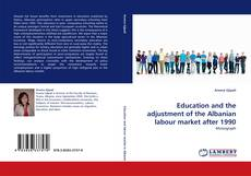 Bookcover of Education and the adjustment of the Albanian labour market after 1990