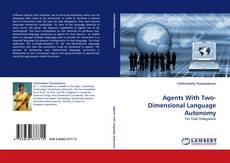 Bookcover of Agents With Two-Dimensional Language Autonomy