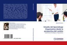 Bookcover of Estudio del Aprendizaje Organizativo desde la perspectiva del cambio