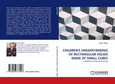 Buchcover von CHILDREN''S UNDERSTANDING OF RECTANGULAR SOLIDS MADE OF SMALL CUBES
