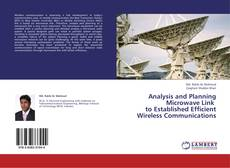 Bookcover of Analysis and Planning Microwave Link   to Established Efficient Wireless Communications