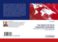 Bookcover of THE IMPACT OF FDI IN TRANSITION ECONOMIES