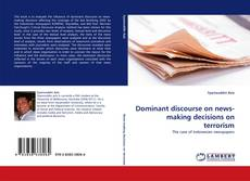 Bookcover of Dominant discourse on news-making decisions on terrorism