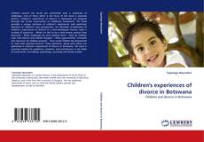 Couverture de Children''s experiences of divorce in Botswana