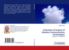 Bookcover of Evaluation of Impact of Wireless Communication Technologies