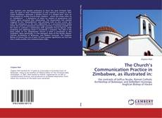 Bookcover of The Church's Communication Practice in Zimbabwe, as illustrated in: