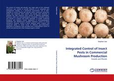 Bookcover of Integrated Control of Insect Pests in Commercial Mushroom Production