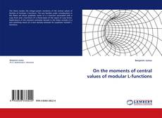 Bookcover of On the moments of central values of modular L-functions