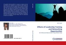 Bookcover of Effects of Leadership Training and Networking Opportunities
