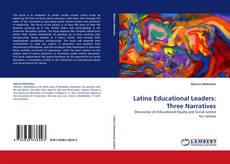 Bookcover of Latina Educational Leaders: Three Narratives