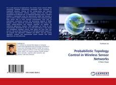 Обложка Probabilistic Topology Control in Wireless Sensor Networks