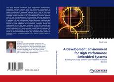 Bookcover of A Development Environment for High Performance Embedded Systems