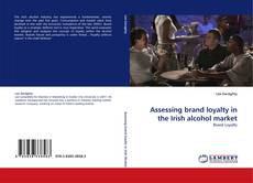 Bookcover of Assessing brand loyalty in the Irish alcohol market