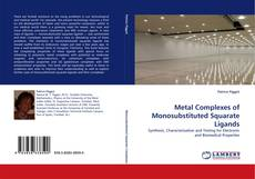 Bookcover of Metal Complexes of Monosubstituted Squarate Ligands