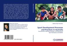 Bookcover of Sport Development Processes and Practices in Australia