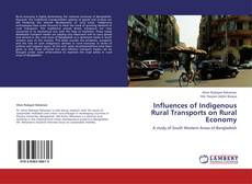 Bookcover of Influences of Indigenous Rural Transports on Rural Economy