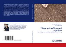 Bookcover of Tillage and traffic on soil organisms
