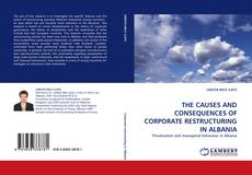 Bookcover of THE CAUSES AND CONSEQUENCES OF CORPORATE RESTRUCTURING IN ALBANIA