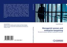 Bookcover of Managerial women and enterprise bargaining