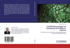 Bookcover of Conflicting Images of Kampung and Kota in Jakarta