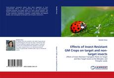 Bookcover of Effects of Insect Resistant GM Crops on target and non-target insects